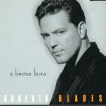 Roberto Blades – A buena hora (1,997)