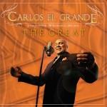 """Carlos El Grande """"The Great"""""""