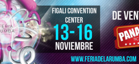 Feria de la Rumba – Figali Convention Center – 13 al 16 nov.