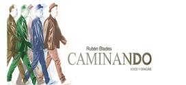 Rubén Blades – Caminando… Adios y Gracias