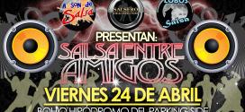"""""""Salsa Entre Amigos"""" – Bohío Hipódromo – Viernes 24 de abril"""