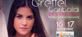 "Grettel Garibaldi en Concierto ""Rumbo a Tierra Prometida"""