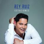 Rey Ruiz – Estaciones (nuevo disco 2015)