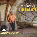Ralph Irizarry y Timbalaye: 20 Aniversario