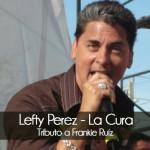"""Lefty Perez graba """"La Cura"""" recordando a su amigo Frankie Ruiz"""