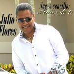 """Julio Flores y su nuevo disco """"Antes de ti"""""""